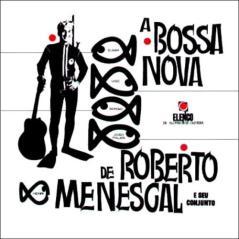 A bossa nova de Robeto Menescal, 1963