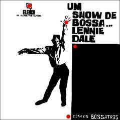 Lennie Dale e Bossa Três, Um show de bossa, 1964